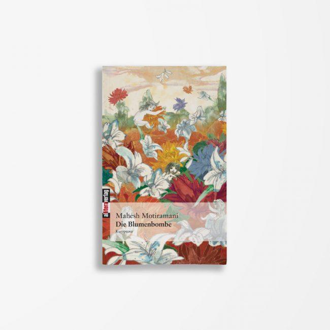 Buchcover Mahesh Motiramani Die Blumenbombe