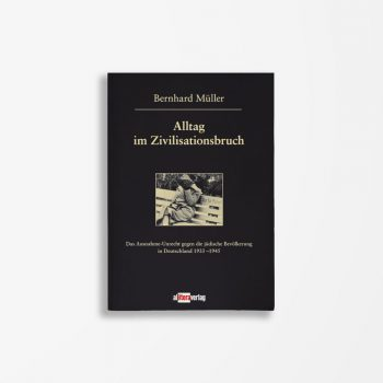 Buchcover Bernhard Müller Alltag im Zivilisationsbruch