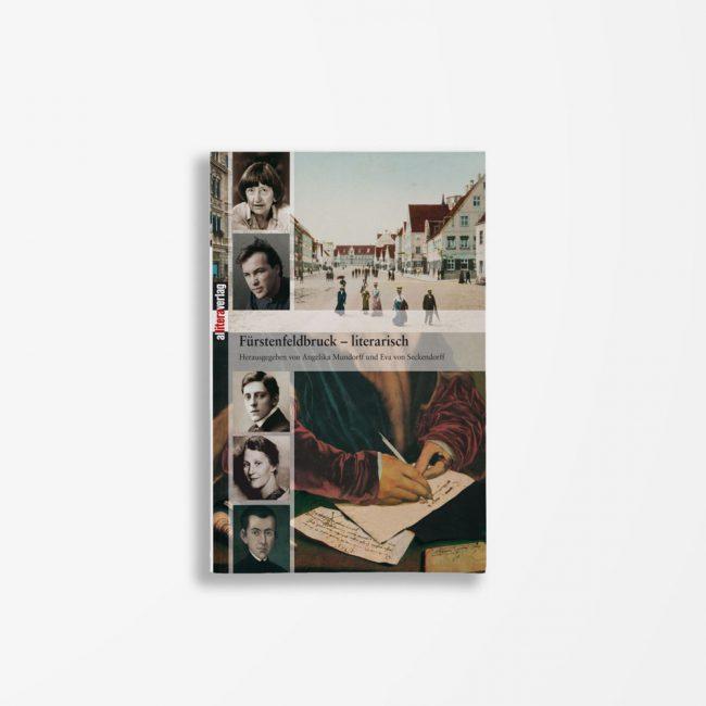 Buchcover Angelika Mundorff Eva von Seckendorff Fürstenfeldbruck - literarisch