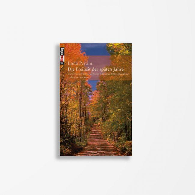 Buchcover Enna Pertim Die Freiheit der späten Jahre