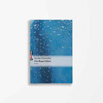 Buchcover Sascha Pranschke Den Regen lieben