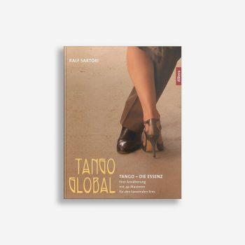 Buchcover Ralf Sartori Tango global: Tango – Die Essenz