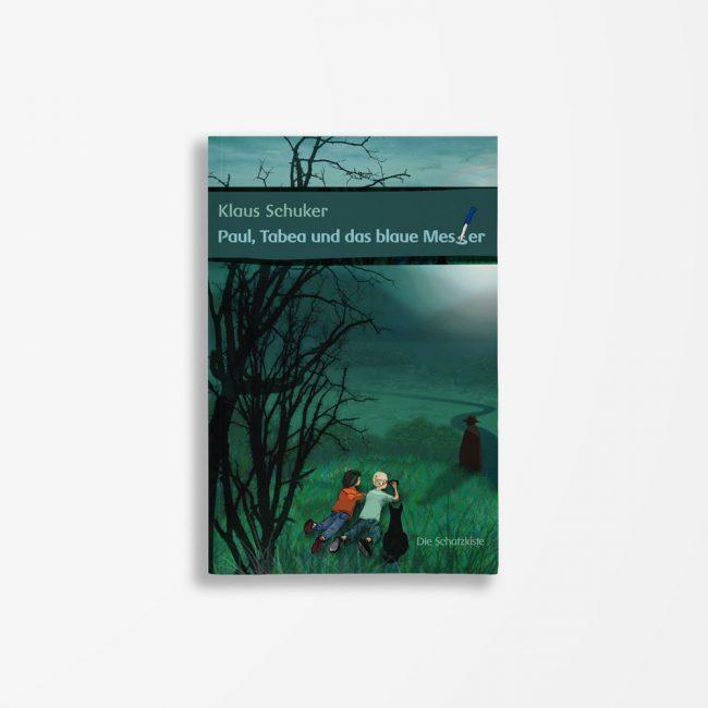Buchcover Klaus Schuker Paul Tabea und das blaue Messer