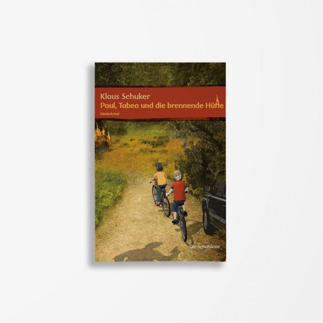 Buchcover Klaus Schuker Paul Tabea und die brennende Hütte