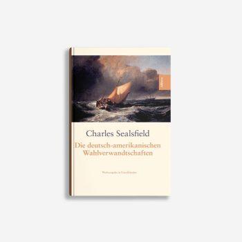 Buchcover Charles Sealsfield Die deutsch-amerikanischen Wahlverwandtschaften