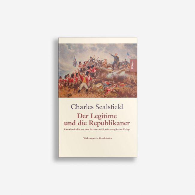 Buchcover Charles Sealesfield Der Legitime und die Republikaner