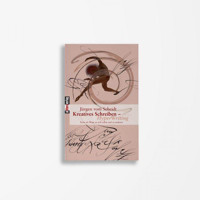 Buchcover Jürgen vom Scheidt Kreatives Schreiben – HyperWriting