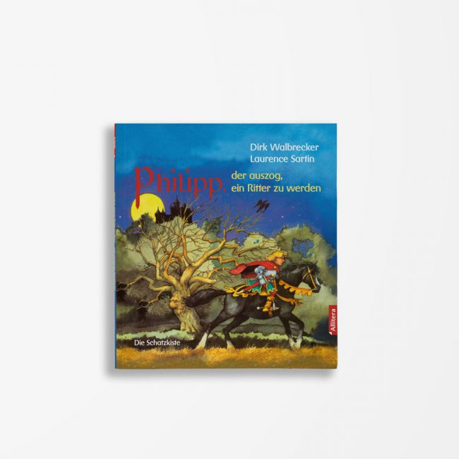 Buchcover Dirk Walbrecker Pilipp, der auszog, ein Ritter zu werden
