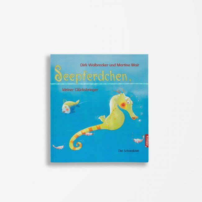 Buchcover Dirk Walbrecker Seepferdchen, kleiner Glücksbringer