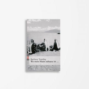 Buchcover Barbara Yurtdas Wo mein Mann zuhause ist ...