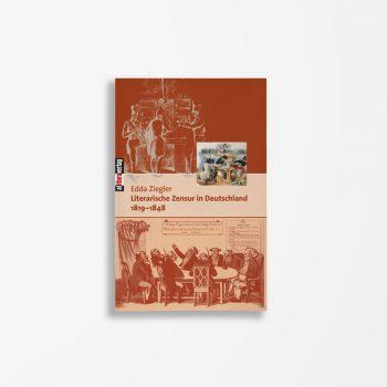 Buchcover Edda Ziegler Literarische Zensur in Deutschland 1819-1848