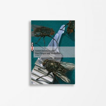 Buchcover Anton Zimmermann Von Fliegen und Skalpellen
